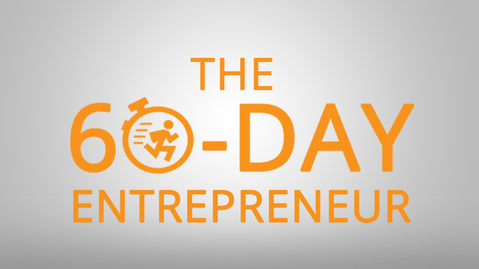 The 60-Day Entrepreneur
