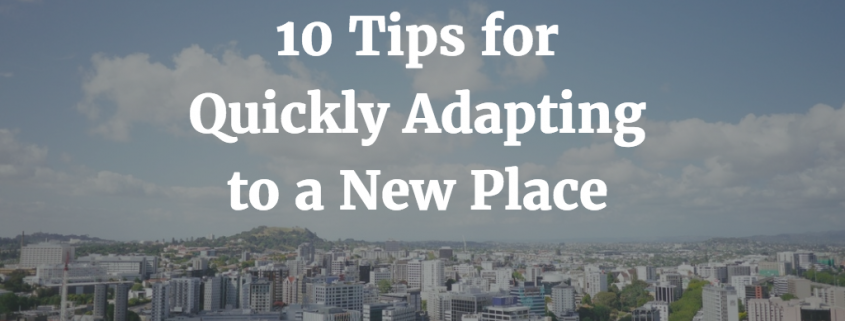 10 Tips for Quickly Adapting to a New Place