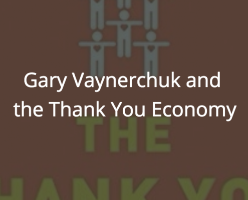 Gary Vaynerchuk and the Thank You Economy