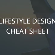 Lifestyle Design Cheat Sheet