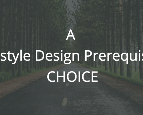 A Lifestyle Design Prerequisite: Choice