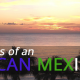 Confessions of an American Mexican