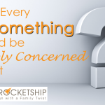 What Every 30 Something Should be Deeply Concerned About, Family Rocketship