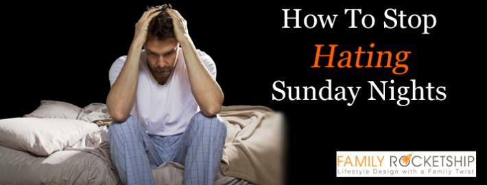 Stop Hating Sunday Nights