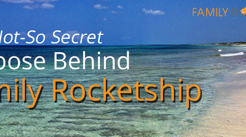The Not-So Secret Purpose Behind Family Rocketship