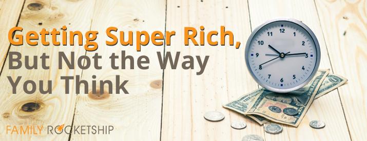 Getting Super Rich