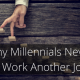Why Millennials Never Have to Work Another Job Again