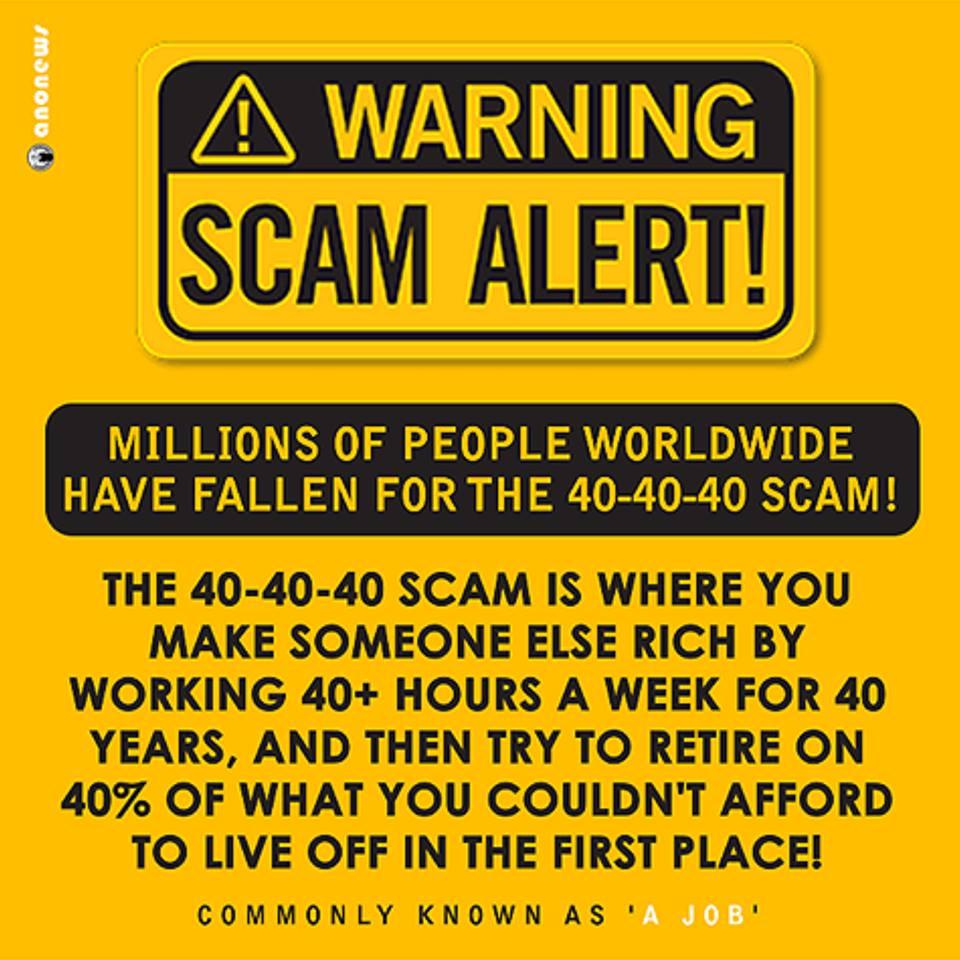 40 Hour Scam Alert