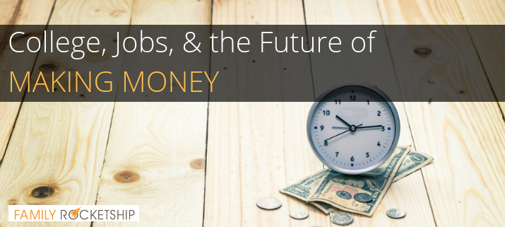 College Jobs and the Future of Making Money