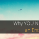 Why You Need to Be an Entrepreneur